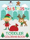 Christmas Toddler Coloring Book: Christmas Coloring Book for Children, Ages 1-3, Ages 2-4, Preschool