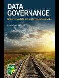 Data Governance: Governing data for sustainable business