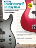 Alfred's Teach Yourself to Play Bass: Everything You Need to Know to Start Playing Now!