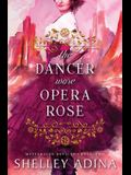 The Dancer Wore Opera Rose: Mysterious Devices 2