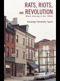 Rats, Riots and Revolution: Black Housing in the 1960s