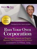 Run Your Own Corporation: How to Legally Operate and Properly Maintain Your Company Into the Future