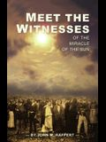 Meet the Witnesses: Of the Miracle of the Sun
