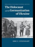 The Holocaust and the Germanization of Ukraine