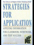 Strategies for Application: Applying Information for Classroom, Homework, and Test Success
