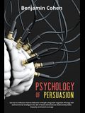 Psychology of Persuasion: Secrets to Influence Human Behavior & People using Dark Cognitive Therapy CBT and Emotional Intelligence EI. Win Frien