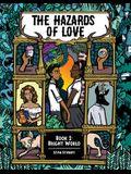 The Hazards of Love Vol. 1, 1: Bright World