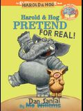 Harold & Hog Pretend for Real! (Elephant & Piggie Like Reading!)