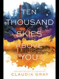 Ten Thousand Skies Above You: A Firebird Novel