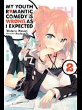 My Youth Romantic Comedy Is Wrong, as I Expected, Vol. 2 (Light Novel)