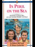 In Peril on the Sea: The Story of Ethel Bell and Her Children Robert and Mary