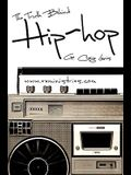 The Truth Behind Hip Hop