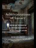 Administrations of Lunacy: Racism and the Haunting of American Psychiatry at the Milledgeville Asylum