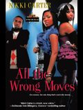All the Wrong Moves