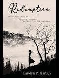Redemption: One Woman's Dream to Overcome Oppression: Find Family, Love, and Forgiveness