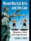 Mixed Martial Arts and the Law: Disputes, Suits and Legal Issues