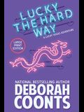 Lucky the Hard Way: Large Print Edition
