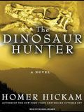 The Dinosaur Hunter: A Novel