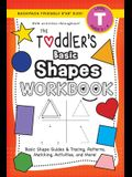 The Toddler's Basic Shapes Workbook: (Ages 3-4) Basic Shape Guides and Tracing, Patterns, Matching, Activities, and More! (Backpack Friendly 6x9 Size)
