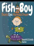 Fish-Boy, Dean's Epic Mermaid Dream