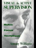 Visual and Active Supervision: Roles, Focus, Technique (Norton Professional Books)