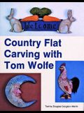 Country Flat Carving with Tom Wolfe
