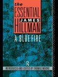 The Essential James Hillman: A Blue Fire