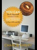 You Can Do It Yourself Investor's Guide: How to Invest in Your 401k and IRA