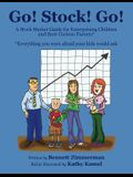 Go! Stock! Go!: A Stock Market Guide for Enterprising Children and Their Curious Parents