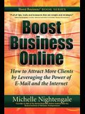 Boost Business Online: How to Attract More Clients by Leveraging the Power of E-mail and the Internet