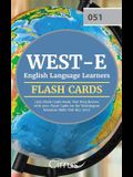 WEST-E English Language Learners (051) Flash Cards Book: Test Prep Review with 300+ Flashcards for the Washington Educator Skills Test ELL (051) Exam