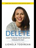 Delete: How to erase your negative thoughts fast
