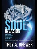 Soul Invasion: Peace of mind because knowing the truth will set you free