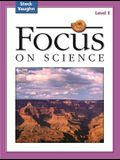 Focus on Science: Student Edition Grade 5 - Level E Reading Level 4