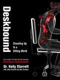 Deskbound, 1: Standing Up to a Sitting World