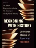 Reckoning with History: Unfinished Stories of American Freedom