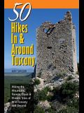 Explorer's Guides: 50 Hikes in & Around Tuscany: Hiking the Mountains, Forests, Coast & Historic Sites of Wild Tuscany & Beyond