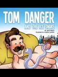 Tom Danger and the Ice Snake