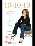 10-10-10: 10 Minutes, 10 Months, 10 Years: A Life-Transforming Idea