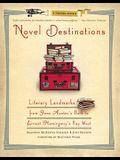 Novel Destinations: Literary Landmarks From J