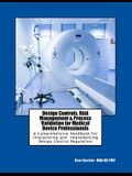 Design Controls, Risk Management & Process Validation for Medical Device Professionals: A Comprehensive Handbook for Interpreting and Implementing Des