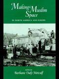 Making Muslim Space in North America and Europe (Comparative Studies on Muslim Societies)