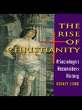 The Rise of Christianity: A Sociologist Reconsiders History