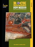 Rockhounding New Mexico: A Guide To 140 Of The State's Best Rockhounding Sites, First Edition