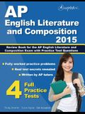 AP English Literature and Composition 2015: Review Book for AP English Literature and Composition Exam with Practice Test Questions