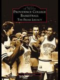 Providence College Basketball: The Friar Legacy