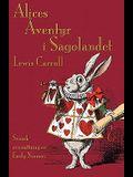 Alices Äventyr i Sagolandet: Alice's Adventures in Wonderland in Swedish
