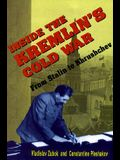 Inside the Kremlin's Cold War: From Stalin to Khrushchev