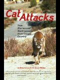 Cat Attacks: True Stories and Hard Lessons from Cougar Country