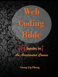 Web Coding Bible (18 Books in 1 -- HTML, CSS, Javascript, PHP, SQL, XML, SVG, Canvas, WebGL, Java Applet, ActionScript, htaccess, jQuery, WordPress, S